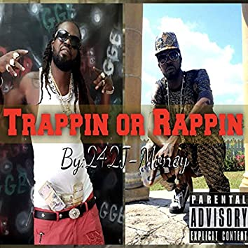 Trappin or Rappin