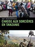 Chasse aux sorcières en Tanzanie