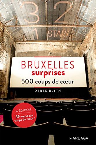 Bruxelles surprises - Édition 2017: 500 coups de cœur (PATRIMOINE REGIONAL)