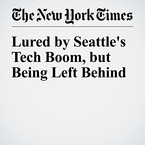Lured by Seattle's Tech Boom, but Being Left Behind cover art