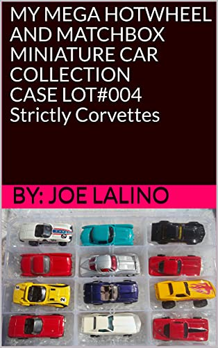 MY MEGA HOTWHEEL AND MATCHBOX MINIATURE CAR COLLECTION CASE LOT#004 Strictly Corvettes...