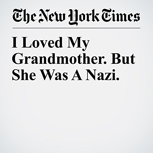 I Loved My Grandmother. But She Was A Nazi. audiobook cover art