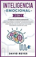 Inteligencia Emocional: 2 EN 1: El poder de tu mente subcosciente: Aprende a dominar tus emociones con nuevos métodos sobre cómo superar la ansiedad, los ataques de pánico y cómo manejar la ira. Dos libros que te ayudarán a recuperar el control de tu vida