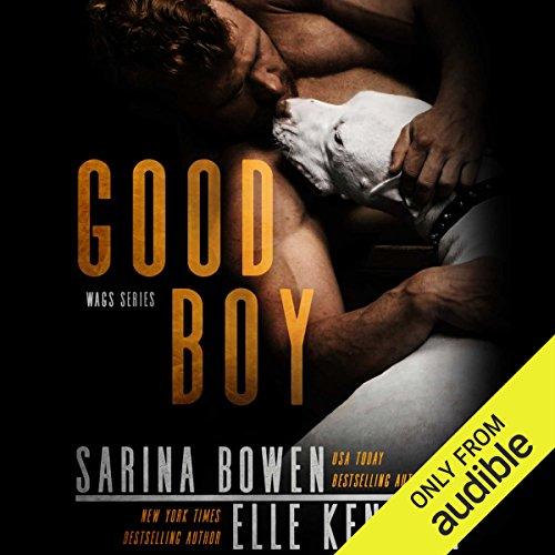 Good Boy                   By:                                                                                                                                 Sarina Bowen,                                                                                        Elle Kennedy                               Narrated by:                                                                                                                                 Teddy Hamilton,                                                                                        Tanya Eby                      Length: 8 hrs and 15 mins     1,118 ratings     Overall 4.5