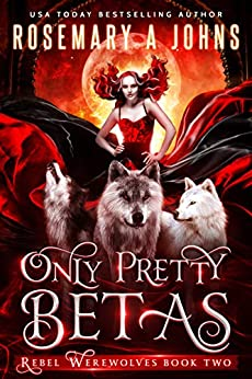 Only Pretty Betas: A Shifter Paranormal Romance Series (Rebel Werewolves Book 2) Review
