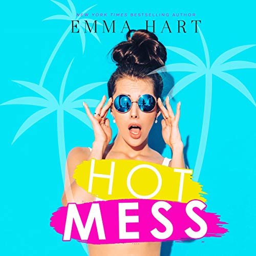 Hot Mess Audiobook By Emma Hart cover art
