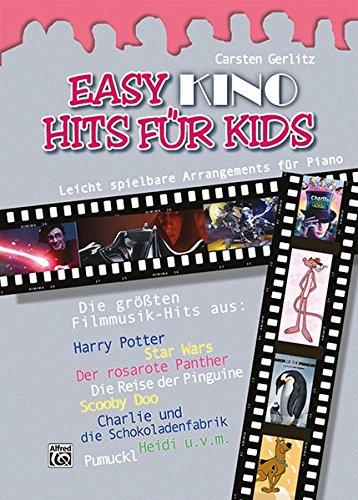 Easy Hits for Kids: Easy Kino Hits Für Kids: 12 leicht spielbare Arrangements für Piano: 12 leicht spielbare Klavierarrangements der schönsten ... die Schokoladenfabrik, Pumuckel, Heidi u.a