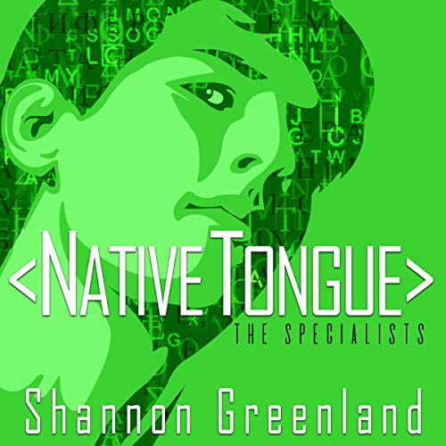 Native Tongue: A Teen Spy Thriller Audiobook By Shannon Greenland cover art