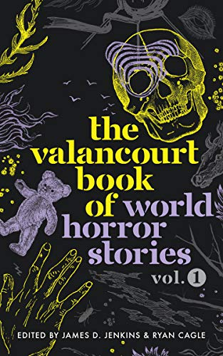The Valancourt Book of World Horror Stories, volume 1 (English Edition)
