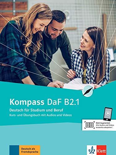 Kompass DaF B2.1: Deutsch für Studium und Beruf. Kurs- und Übungsbuch mit Audios und Videos: Deutsch fr Studium und Beruf. Kurs- und bungsbuch mit ... (Kompass DaF / Deutsch für Studium und Beruf)