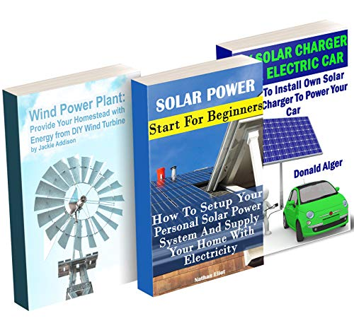Off-Grid Energy: Halve Your Electricity Bills With Solar Panels And Wind Power Plant: (Energy Independence, Lower Bills & Off Grid Living) by [Nathan Eliot, Jackie Addison, Donald Alger]