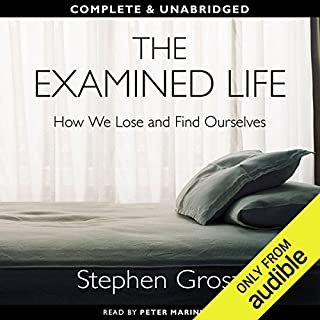 The Examined Life                   By:                                                                                                                                 Stephen Grosz                               Narrated by:                                                                                                                                 Peter Marinker                      Length: 5 hrs and 20 mins     1,706 ratings     Overall 4.4