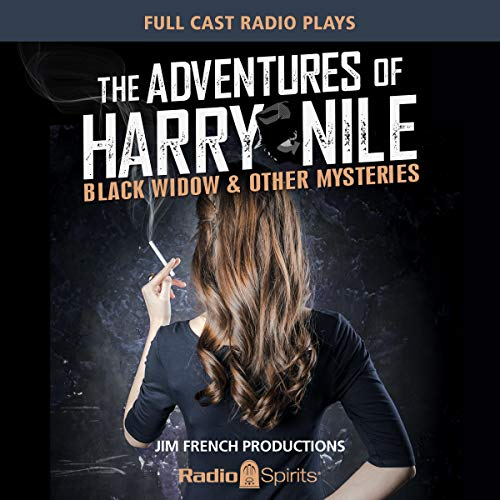 Harry Nile: Black Widow                   By:                                                                                                                                 Original Radio Broadcast                               Narrated by:                                                                                                                                 Phil Harper,                                                                                        full cast                      Length: 8 hrs and 39 mins     5 ratings     Overall 5.0