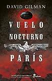 Vuelo nocturno a París (Narrativas Históricas Contemporáneas)
