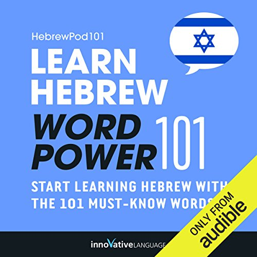 Learn Hebrew: Word Power 101     Absolute Beginner Hebrew #4              By:                                                                                                                                 Innovative Language Learning LLC                               Narrated by:                                                                                                                                 HebrewPod101.com                      Length: 57 mins     2 ratings     Overall 3.0
