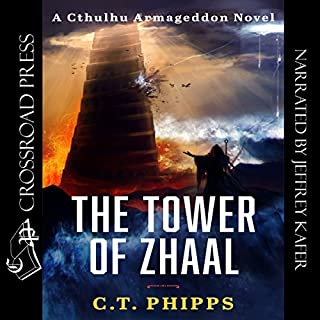 The Tower of Zhaal     Cthulhu Armageddon, Book 2              By:                                                                                                                                 C. T. Phipps                               Narrated by:                                                                                                                                 Jeffrey Kafer                      Length: 9 hrs     121 ratings     Overall 4.5
