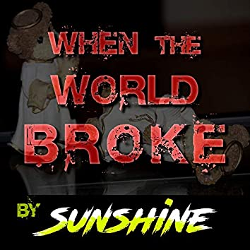 When the World Broke