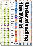 Understanding the World. The Atlas of Infographics (JUMBO) - Julius Wiedemann