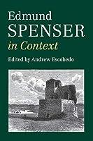 Edmund Spenser in Context (Literature in Context)