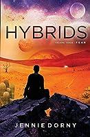 Hybrids, Volume Three: Fear