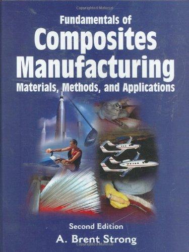 Fundamentals of Composites Manufacturing: Materials,...