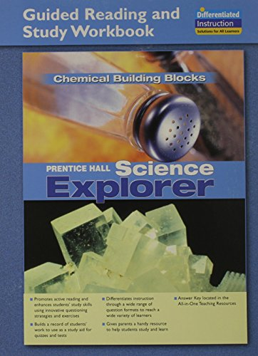 SCIENCE EXPLORER CHEMICAL BUILDING BLOCKS GUIDED READING AND STUDY      WORKBOOK 2005