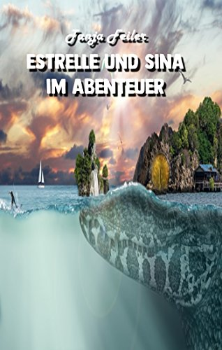 Estrelle und Sina im Abenteuer: Kurzgeschichte