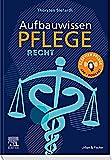 Recht für Pflegeberufe (Aufbauwissen Pflege)