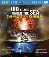 100 Years Under The Sea Shipwrecks Of The Caribbean (Two Disc Blu Ray Combo)