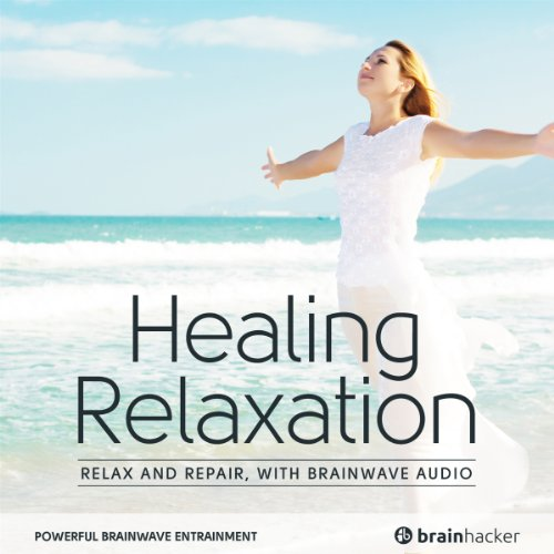 Healing Relaxation Session Audiobook By Brain Hacker cover art