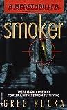 By Greg Rucka Smoker (1st First Edition) [Mass Market Paperback]