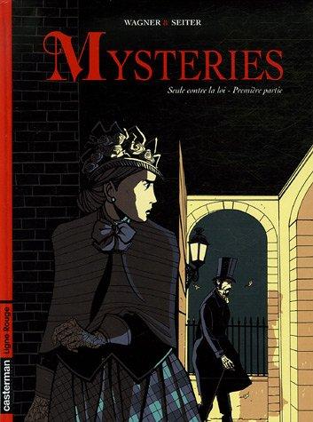 Mysteries, Tome 1 : Seule contre la loi - Première partie