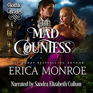 The Mad Countess     Gothic Brides, Book 1              By:                                                                                                                                 Erica Monroe                               Narrated by:                                                                                                                                 Sandra Elizabeth Cullum                      Length: 3 hrs and 21 mins     Not rated yet     Overall 0.0