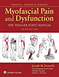 Travell, Simons & Simons' Myofascial Pain and Dysfunction: The Trigger Point Manual - Joseph M. Donnelly