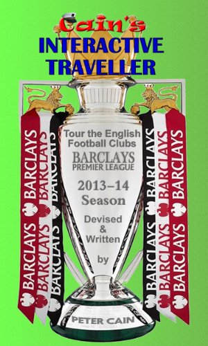 English Football: Tour the Clubs in the Barclays Premier League  2013-14 Season (Interactive Traveller Book 5) (English Edition)