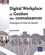 Digital Workplace et Gestion des connaissances - Concepts et mise en oeuvre de Gilles Balmisse