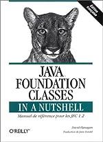 Java Foundation Classes in a Nutshell de David Flanagan