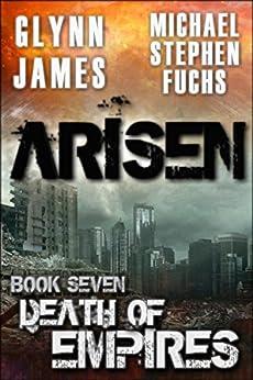 ARISEN, Book Seven - Death of Empires by [Glynn James, Michael Stephen Fuchs]