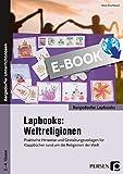 Lapbooks: Weltreligionen - 2.-4. Klasse: Praktische Hinweise und Gestaltungsvorlagen für Klappbücher rund um die Religionen der Welt (Bergedorfer Lapbooks)