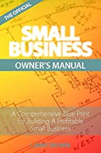THE OFFICIAL SMALL BUSINESS OWNER'S MANUAL