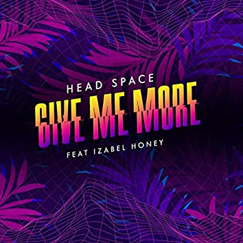 Give Me More (feat. Izabel Honey)