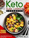 Keto Slow Cooker Cookbook: 200 No-Fuss Low-Carb Ketogenic Diet Recipes to Burn 100% Fat for Fuel and Save Your Time