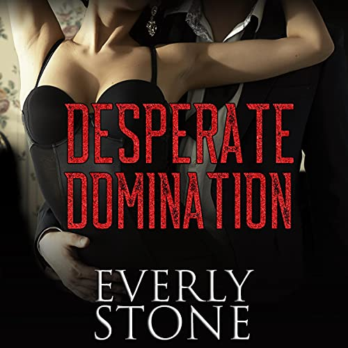 Desperate Domination Audiobook By Everly Stone cover art