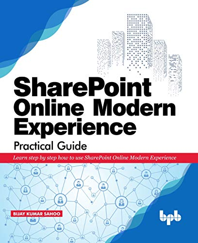 SharePoint Online Modern Experience Practical Guide: Learn step by step how to use SharePoint Online Modern Experience (English Edition)