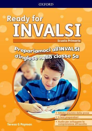 Ready for INVALSI primaria. Student book without key. Per la Scuola elementare