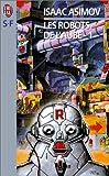 Les Robots de l'aube, tome 1 - J'ai lu - 05/07/2000