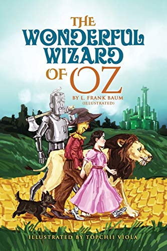 The Wonderful Wizard of Oz by L. Frank Baum (Illustrated)