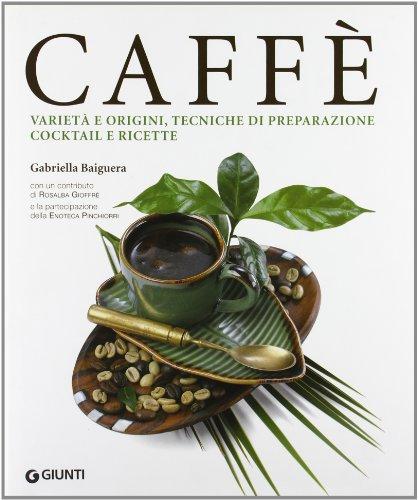 Caffè. Ediz. illustrata