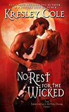 No Rest for the Wicked (Immortals After Dark, Book 2) by Kresley Cole (2006-10-31)