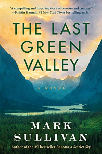 Compare Textbook Prices for The Last Green Valley: A Novel  ISBN 9781503958746 by Sullivan, Mark